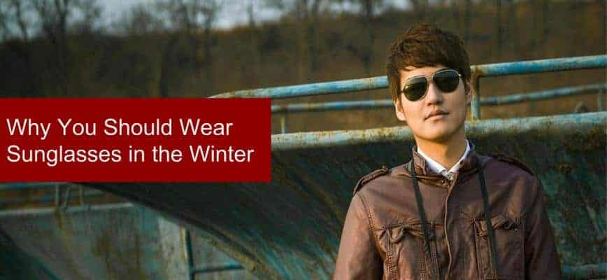 Sunglasses in the Winter