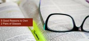 5 Reasons to own 2 pairs of glasses